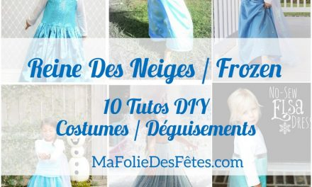 ★ 10 DIY : Tuto Costume enfant Elsa La Reine des Neiges (Frozen) ★