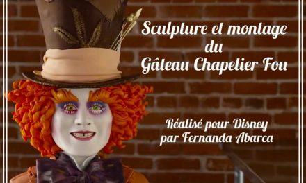 Gâteau Chapelier fou pour Disney : La réalisation de Fernanda Abarca