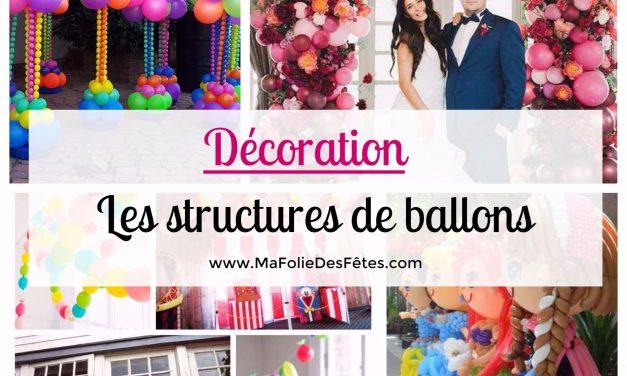 ★ Les structures de ballons pour une belle décoration de fête ★