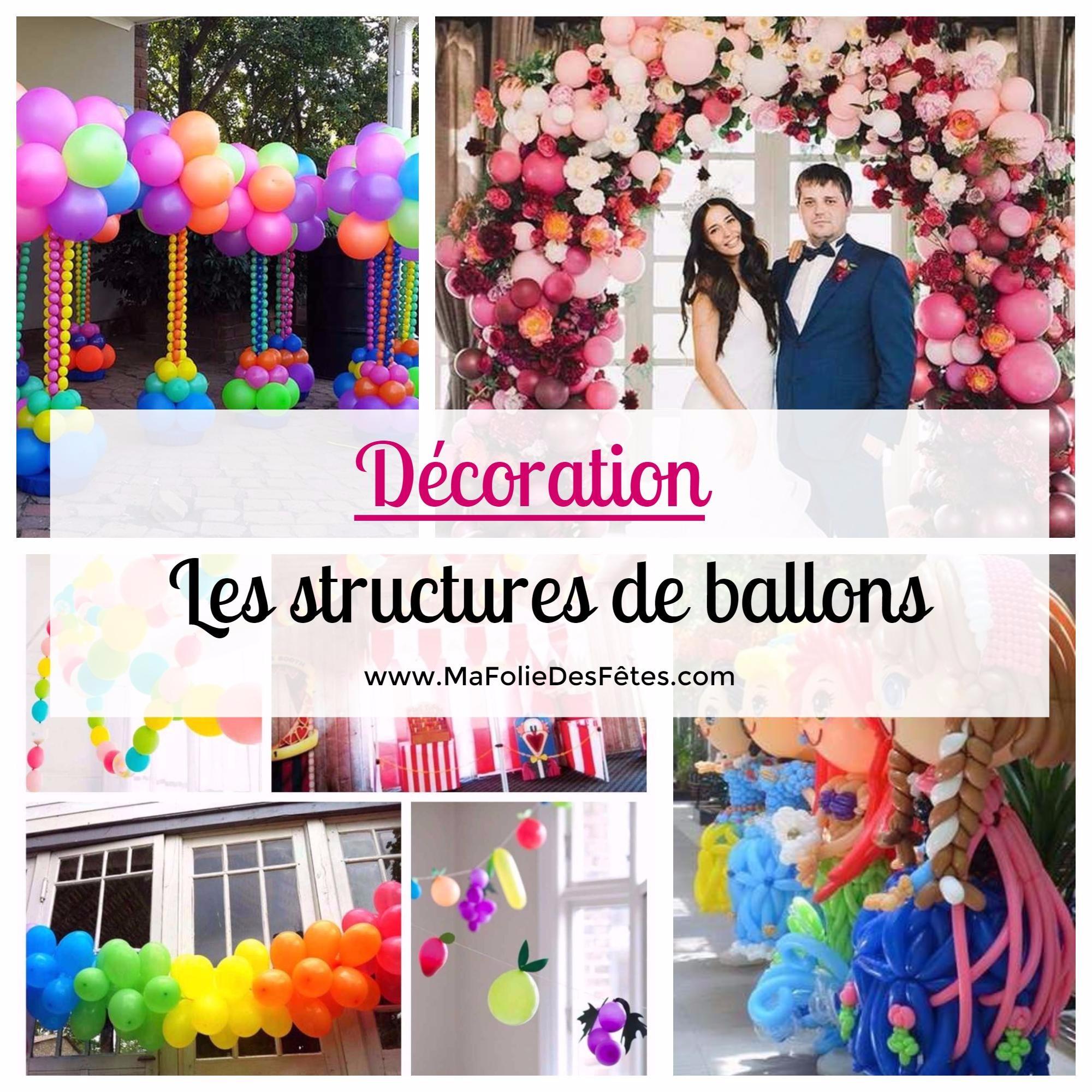 Décoration Les structures de ballons - Ma Folie Des Fêtes