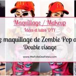 ★ Le maquillage de Zombie Pop art Double visage : Idées et tutos makeup ★