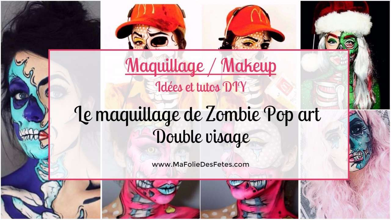 Maquillage de zombie pop art double visage - Ma Folie Des Fetes