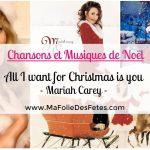 ★ All I want for Christmas is you – Mariah Carey ★ Chansons et Musiques de Noël