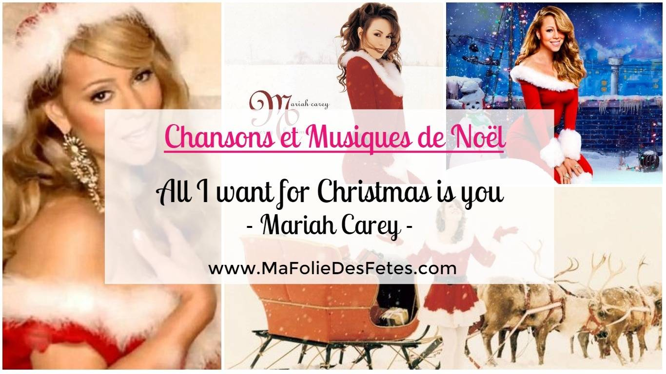 ★ All I want for Christmas is you – Mariah Carey ★ Chansons et Musiques de Noël