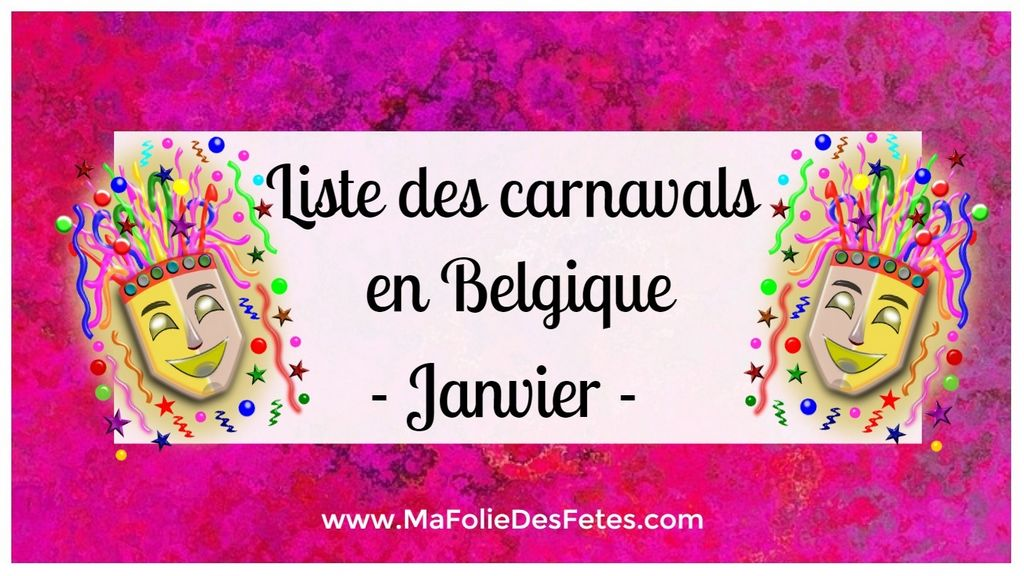 Carnavals de Belgique en janvier - Ma Folie Des Fetes