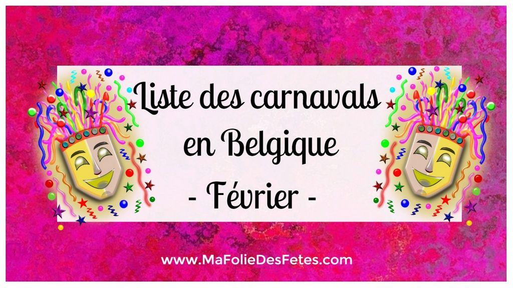 Liste des carnavals en Belgique - Mois de Fevrier - Ma Folie Des Fetes