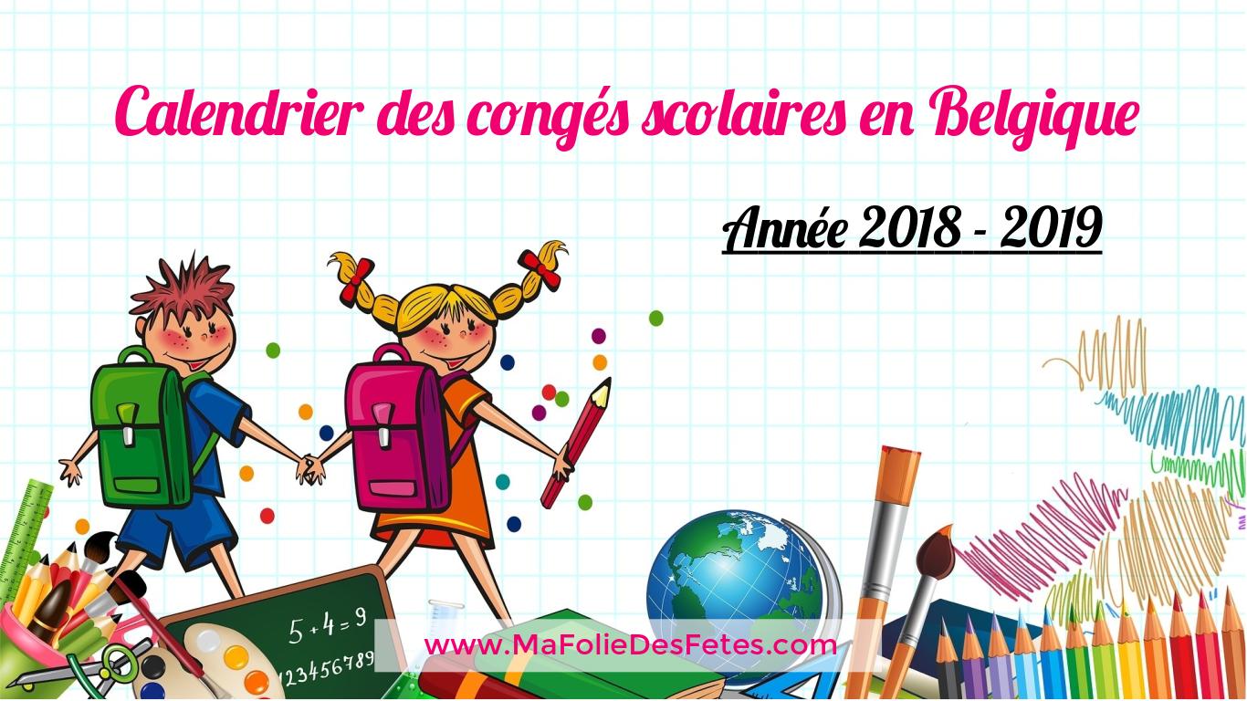 Conges scolaire en Belgique - 2018 2019 - Ma Folie Des Fetes