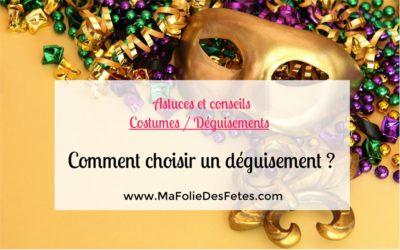 ★ Astuces / conseils : Comment choisir un déguisement ? ★