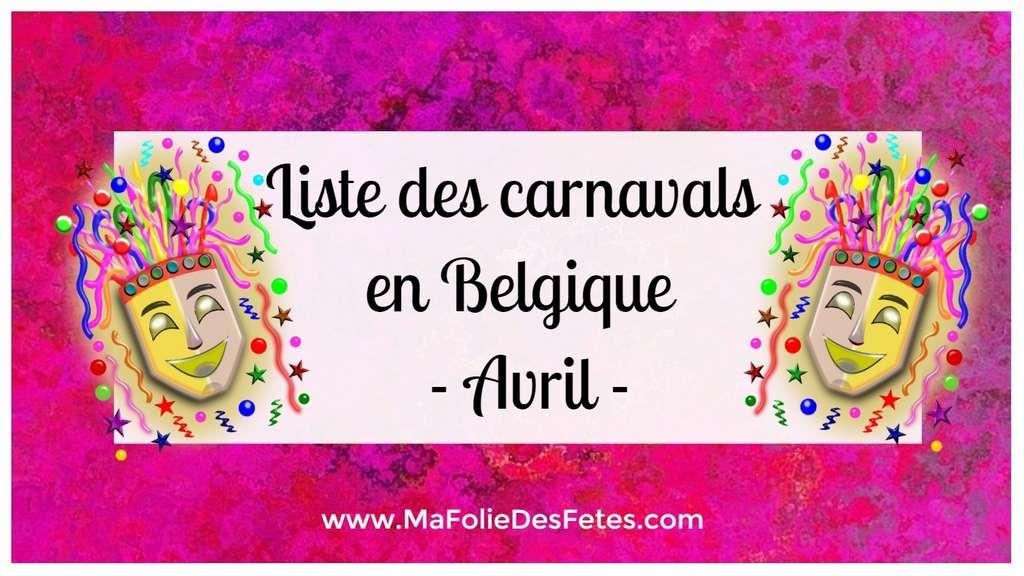 Carnavals de Belgique en avril - Ma Folie Des Fetes