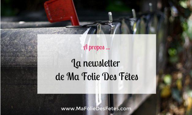 ★ La newsletter de Ma Folie Des Fêtes ★