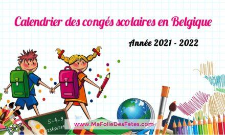 ★ Agenda 2021-2022 : Congés scolaires en Belgique ★